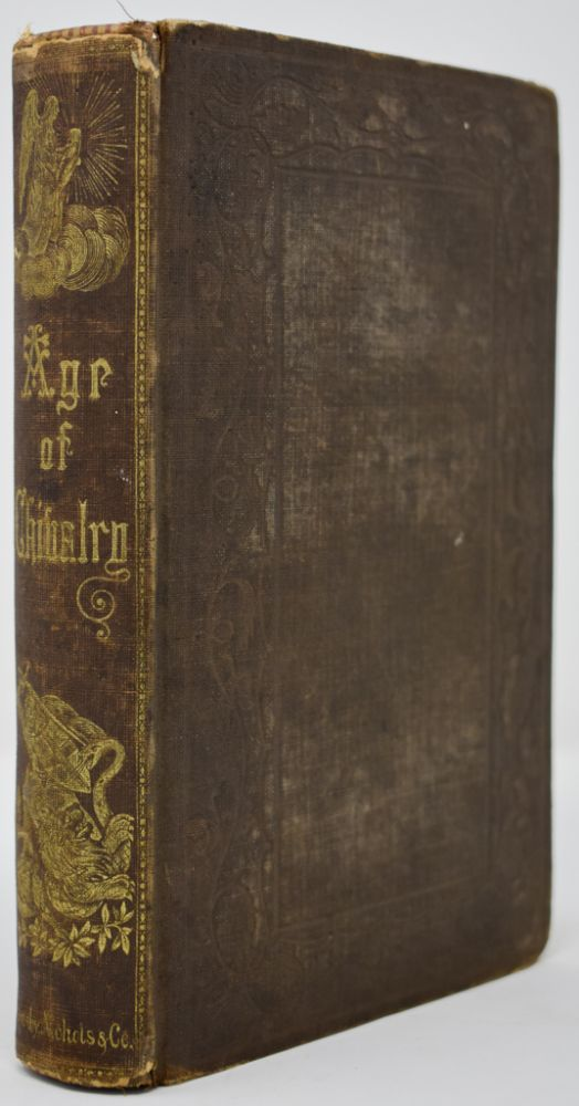 The Age of Chivalry [Signed and inscribed]. Thomas Bulfinch.