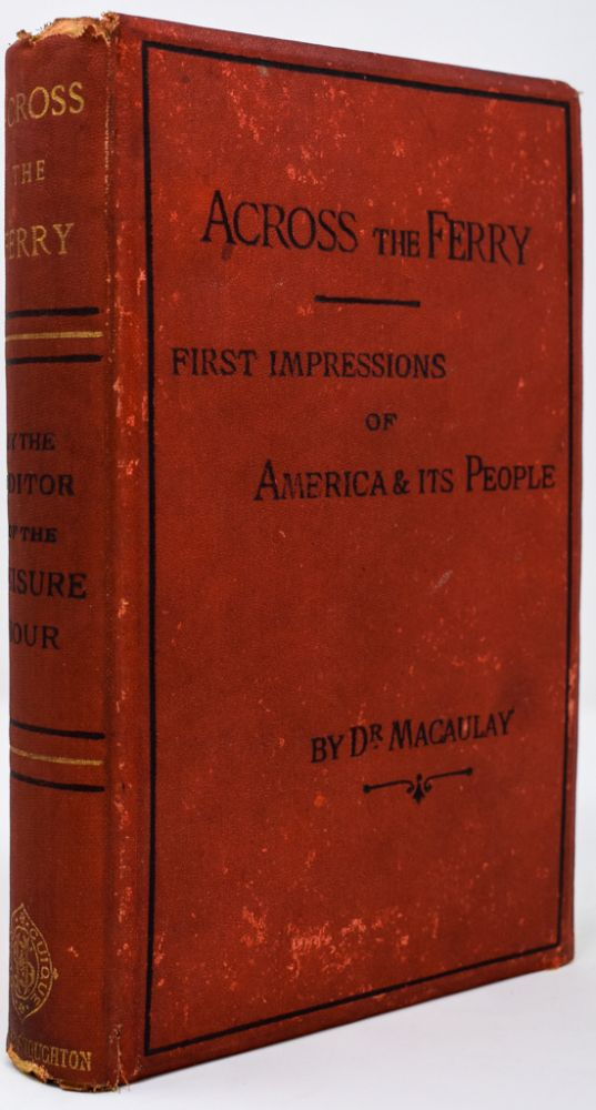 Across the Ferry: First Impressions of America and its People. James Macaulay.