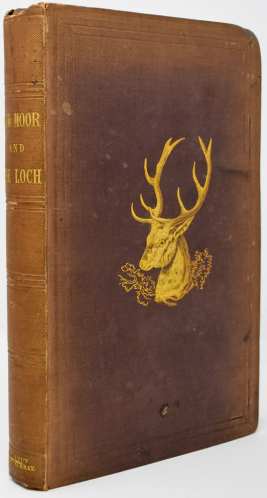 The Moor and the Loch: . . . with Instructions in River, Burn, and Loch-Fishing. John Colquhoun.