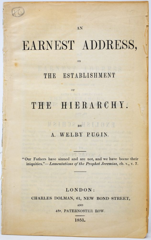 An Earnest Address on the Establishment of the Hierarchy. A. Welby Pugin, ugustus, Northmore.