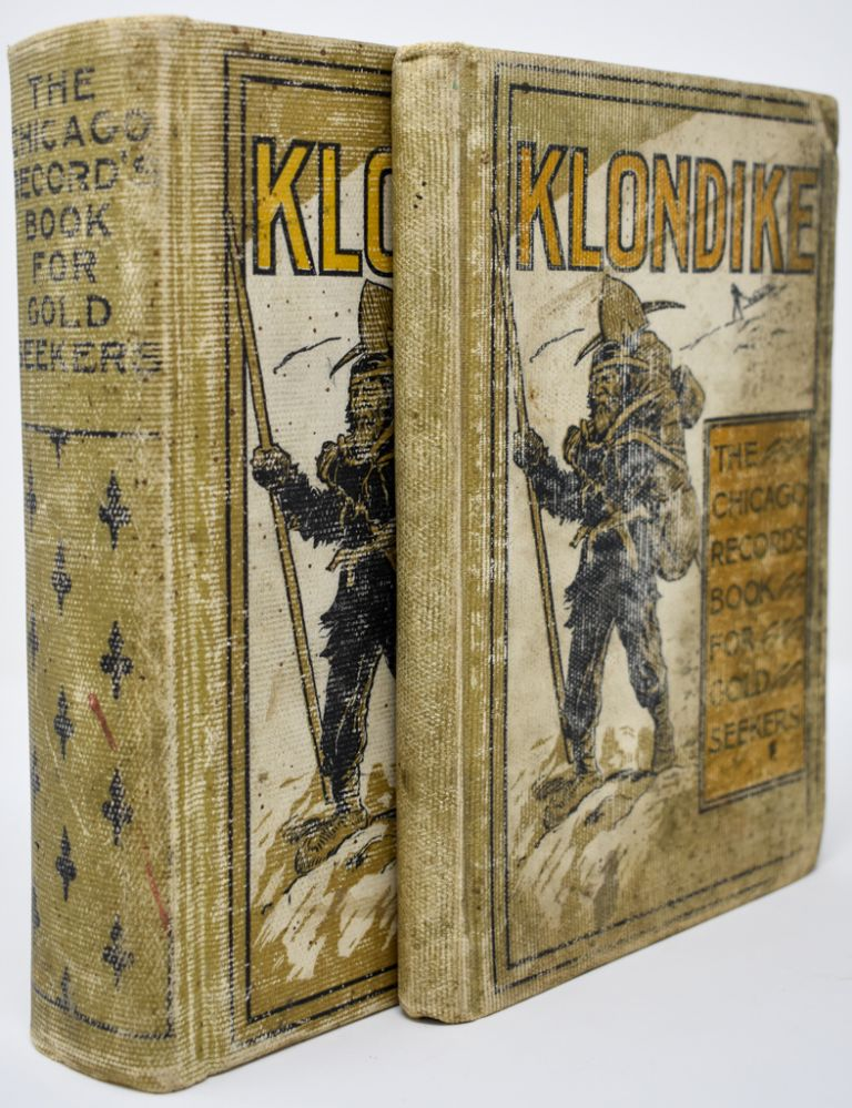 Klondike: the Chicago Record's Book for Gold Seekers. [also with salesman's dummy]