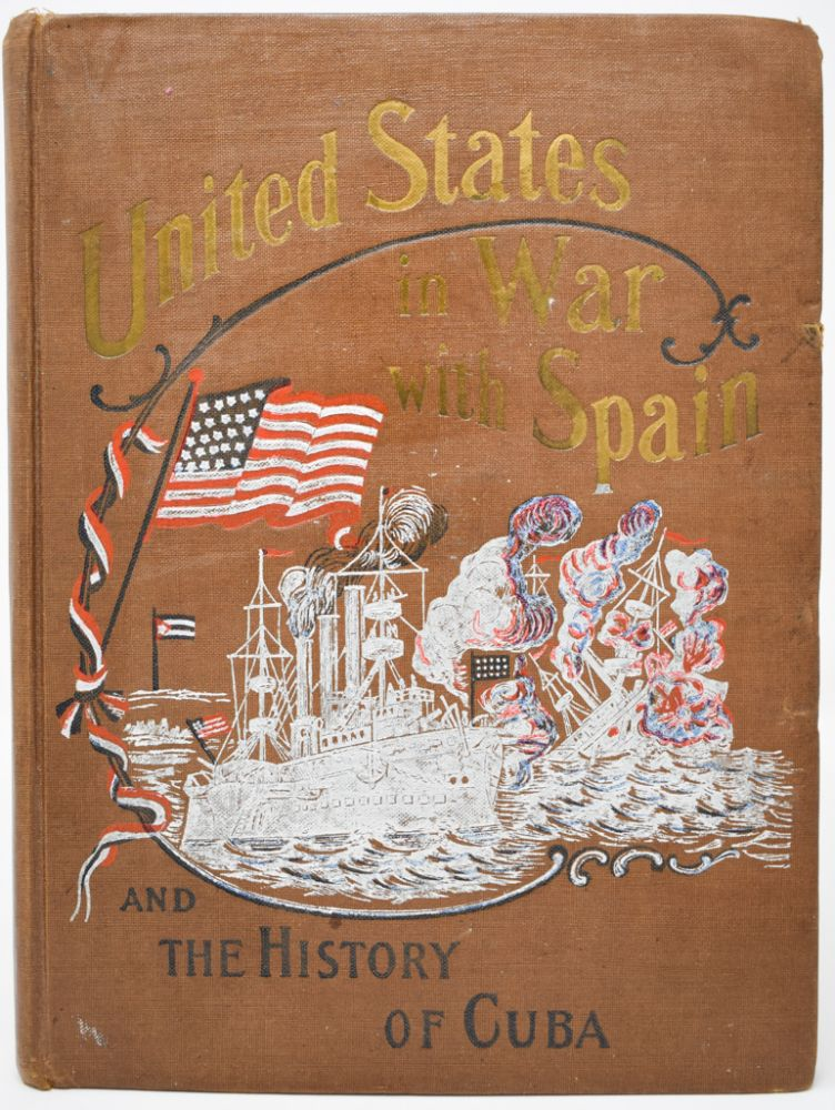 United States in War with Spain and the History of Cuba. Trumbull White.