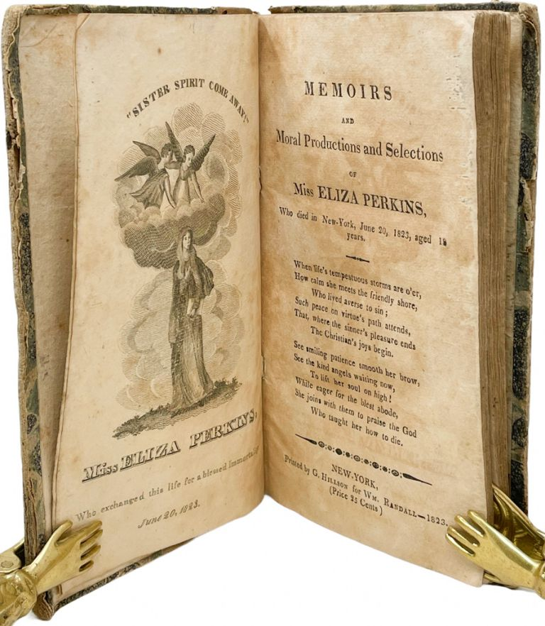 Memoirs and Moral Productions and Selections of Miss Eliza Perkins, who Died in New York, June 20, 1823, Aged 18 Years. Eliza Perkins.