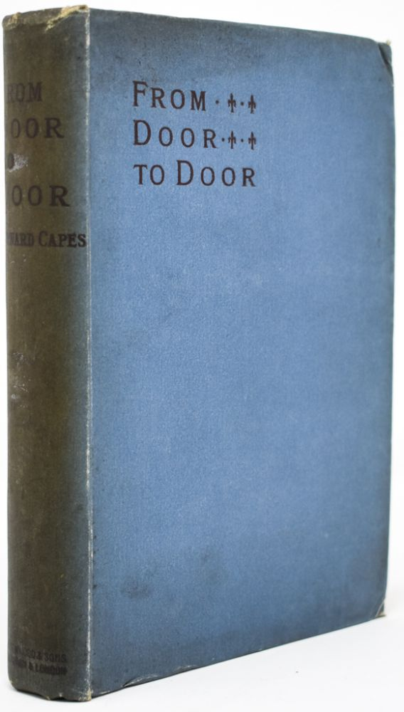 From Door to Door: A Book of Romances, Fantasies, Whimsies, and Levities. Bernard Capes.