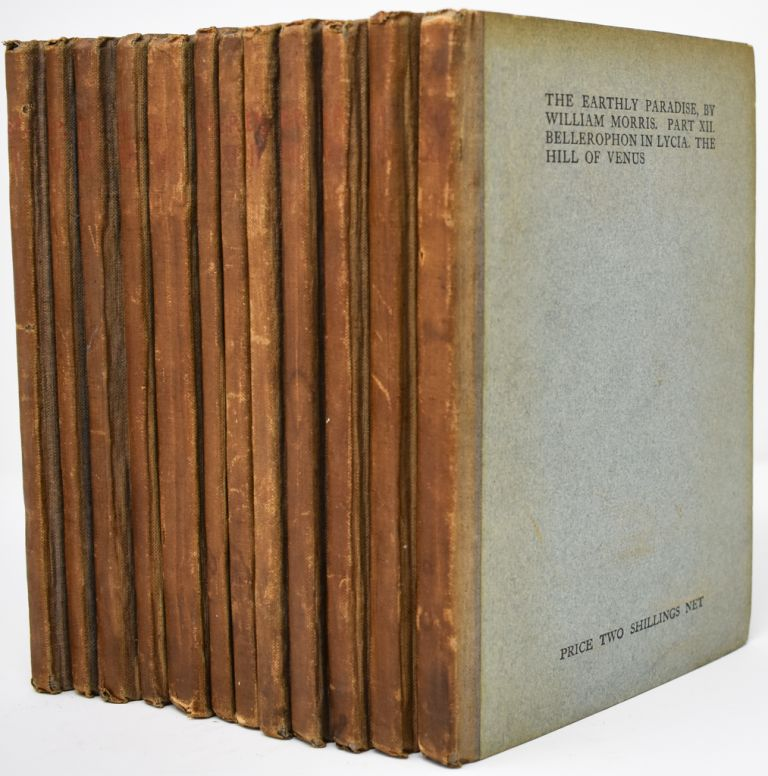The Earthly Paradise [12 volumes]. William Morris.