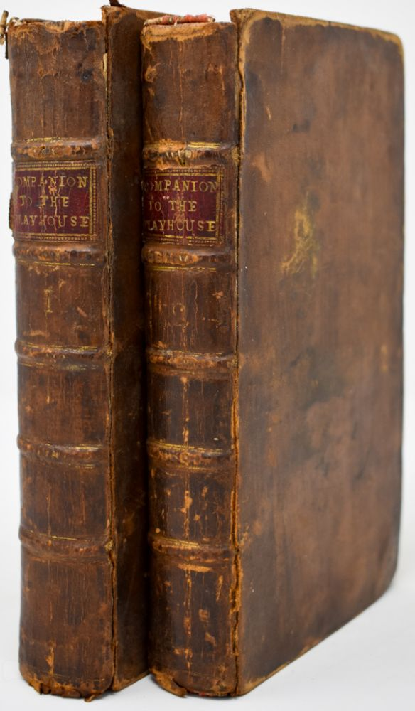 Companion to the Play-House: Or, An Historical Account Of All The Dramatic Writers (And Their Works) That Have Appeared In Great Britain And Ireland, From The Commencement Of Our Theatrical Exhibitions, Down To The Present Year 1764. David Erskine Baker.