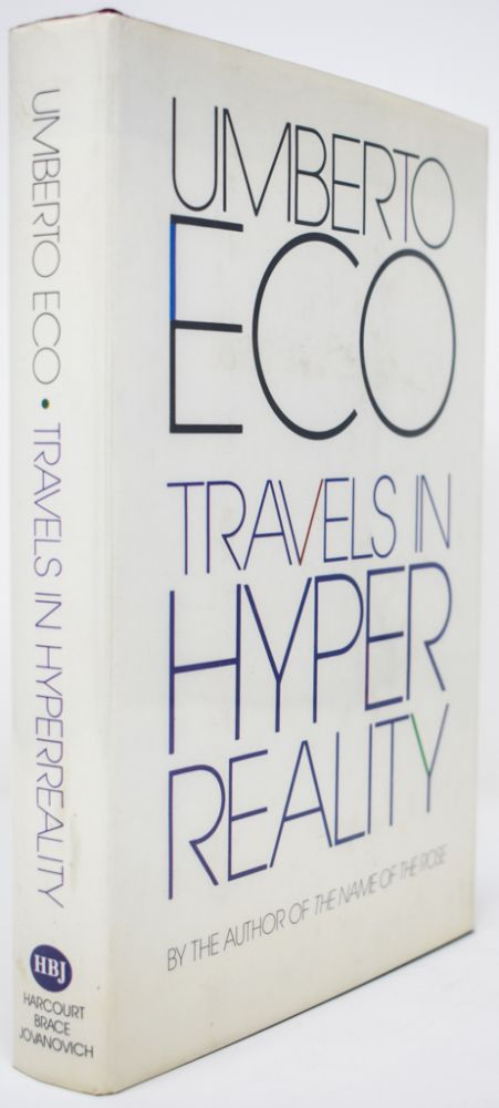 Travels in Hyperreality [Signed]. Umberto Eco.