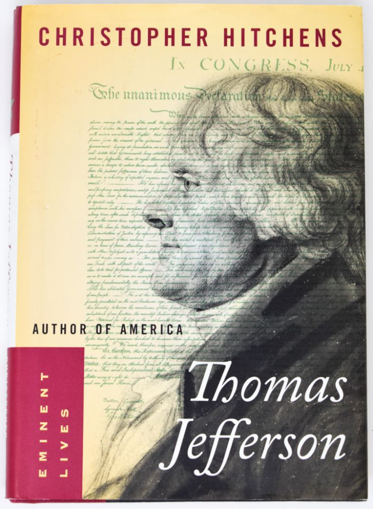 Thomas Jefferson: Author of America [Signed]. Christopher Hitchens.