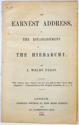 An Earnest Address on the Establishment of the Hierarchy. A. Welby Pugin, ugustus, Northmore