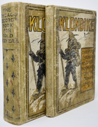 Klondike: the Chicago Record's Book for Gold Seekers. [also with salesman's dummy