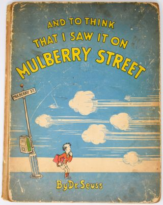 And to Think that I Saw it on Mulberry Street. Dr. Seuss