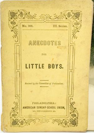 Anecdotes for Little Boys. Anon