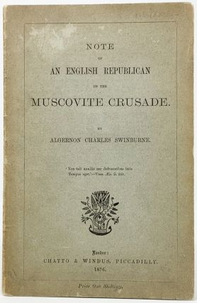 Note of an English Republican on the Muscovite Crusade. Lytton Strachey, Algernon Charles Swinburne