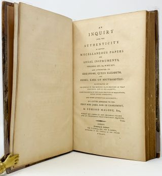 An Inquiry into the Authenticity of Certain Miscellaneous Papers and Legal Instruments . . . attributed to Shakspeare, Queen Elizabeth, and Henry, Earl of Southampton. . .