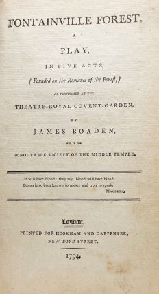 Fontainville Forest, a Play, in five Acts (founded on the Romance of the Forest). . .