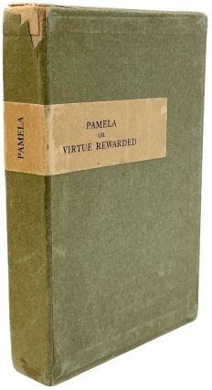 Pamela, or, Virtue Rewarded. A Facsimile Reproduction of the Edition of 1769, with an Introduction by A. Edward Newton