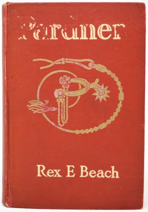Pardners [signed]. Rex E. Beach