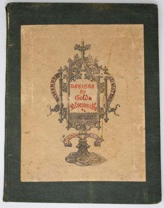 Designs for Gold & Silversmiths. Augustus Welby Northmore Pugin