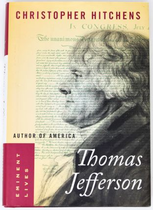 Thomas Jefferson: Author of America [Signed]. Christopher Hitchens